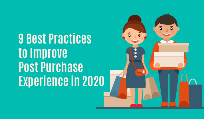 9 Best Practices to Improve Post Purchase Experience in 2020
