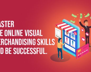 Master The Online Visual Merchandising Skills And Be Successful