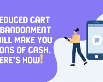 Reduced Cart Abandonment Will Make You Tons Of Cash. Here's How!